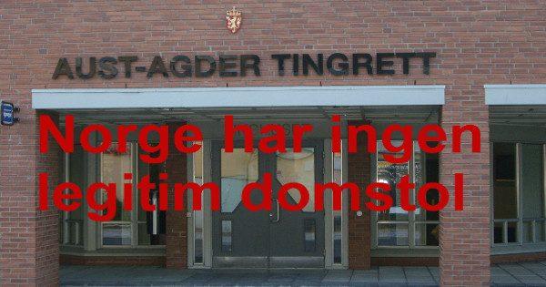 Norge har ingen legitim domstol - Aust-Agder Tingrett 2-Skalert og beskåret